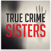 true crime sisters podcast